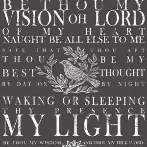 BE THOU MY VISION 24×33 DECOR TRANSFER™